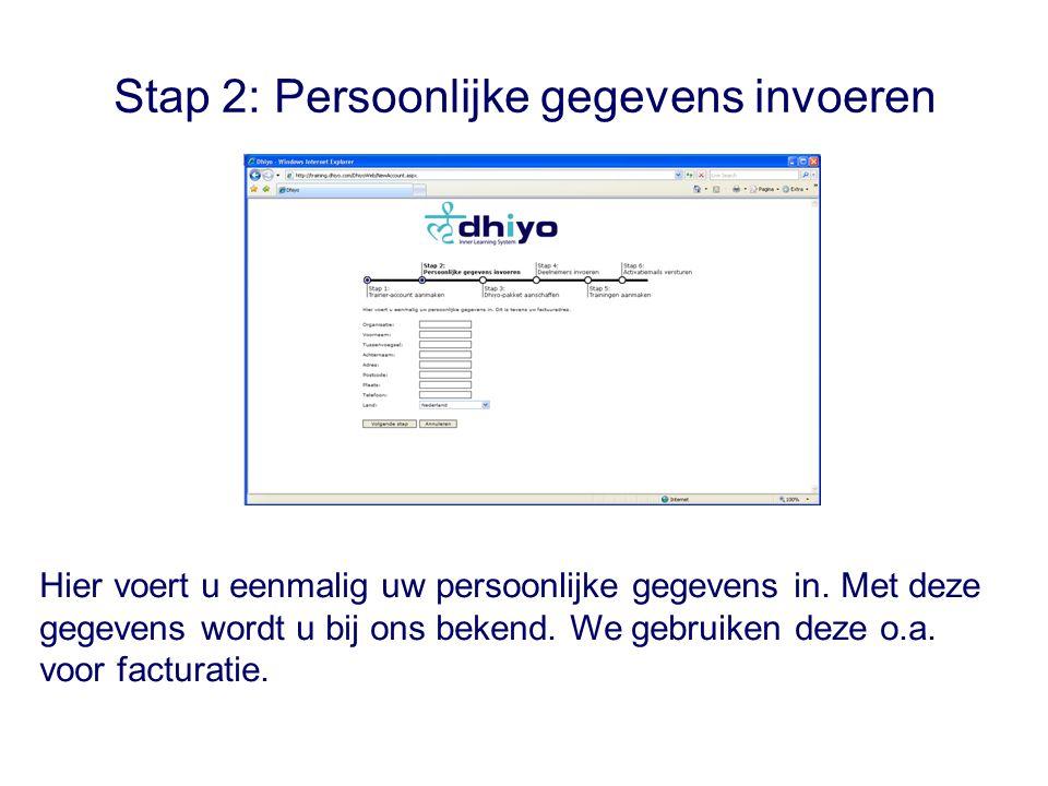 Stap 2: Persoonlijke gegevens invoeren Hier voert u eenmalig uw persoonlijke gegevens in.