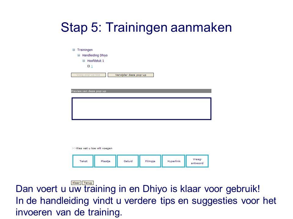 Stap 5: Trainingen aanmaken Dan voert u uw training in en Dhiyo is klaar voor gebruik.