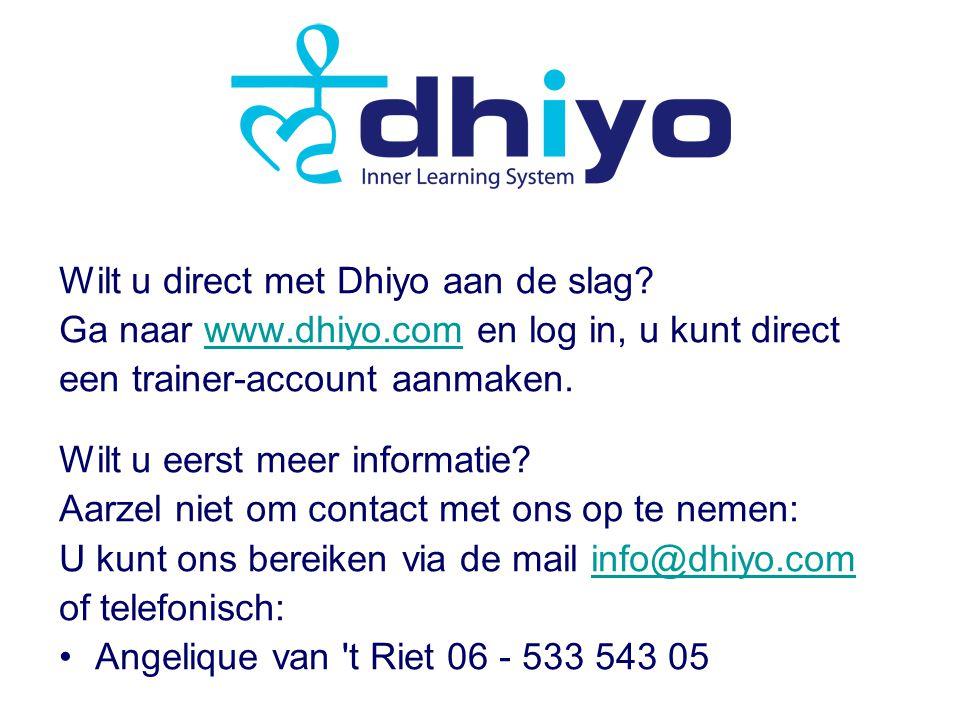 Wilt u direct met Dhiyo aan de slag.