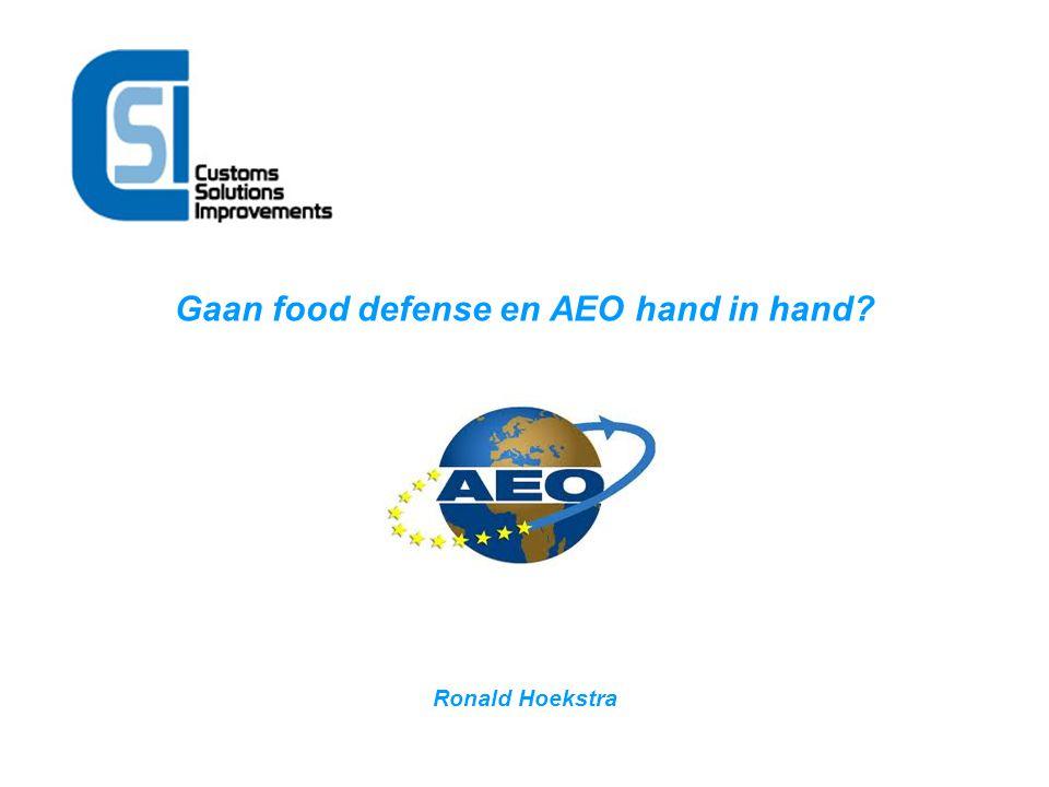 Gaan food defense en AEO hand in hand? Ronald Hoekstra