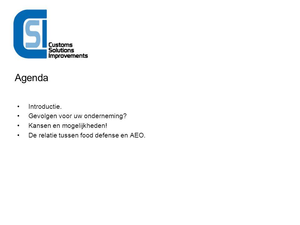 Agenda Introductie. Gevolgen voor uw onderneming? Kansen en mogelijkheden! De relatie tussen food defense en AEO.