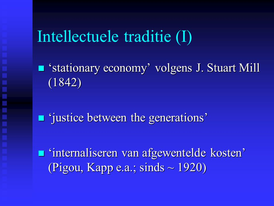 Intellectuele traditie (II) 'Steady state economy' (H.