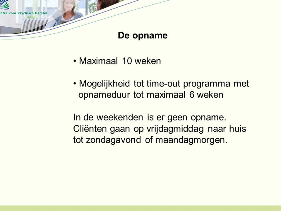 De opname Maximaal 10 weken Mogelijkheid tot time-out programma met opnameduur tot maximaal 6 weken In de weekenden is er geen opname.