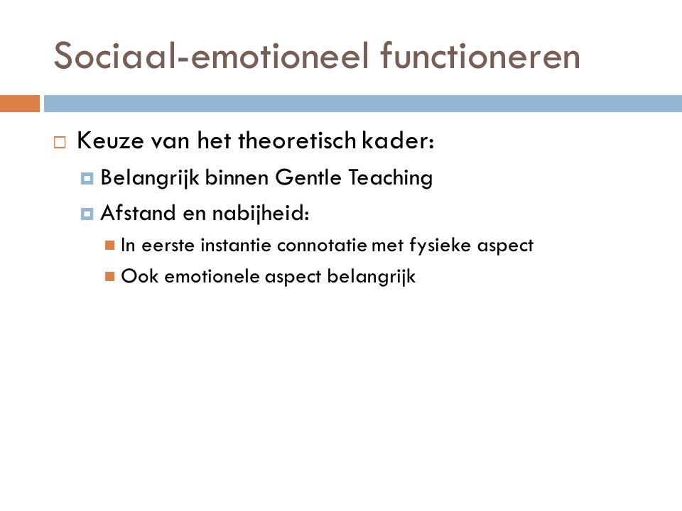 Sociaal-emotioneel functioneren  SEF als theoretisch kader:  Observeren en bepalen van sociale en emotionele ontwikkeling  Begeleiding afstemmen op de noden  beschikbaarheid, responsiviteit, betrouwbaarheid, continuïteit, voorspelbaarheid, grenzen stellen