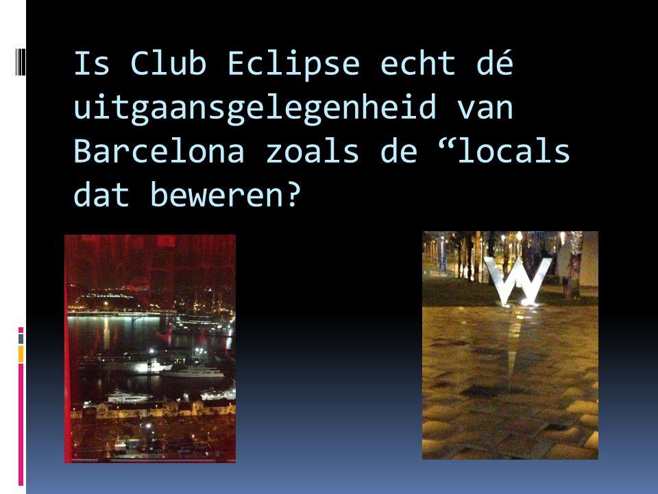 """Is Club Eclipse echt dé uitgaansgelegenheid van Barcelona zoals de """"locals dat beweren?"""