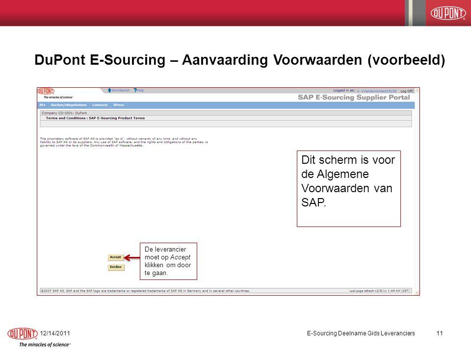 DuPont E-Sourcing – Aanvaarding Voorwaarden (voorbeeld) 12/14/2011E-Sourcing Deelname Gids Leveranciers12 De leverancier moet op Accept klikken om door te gaan.
