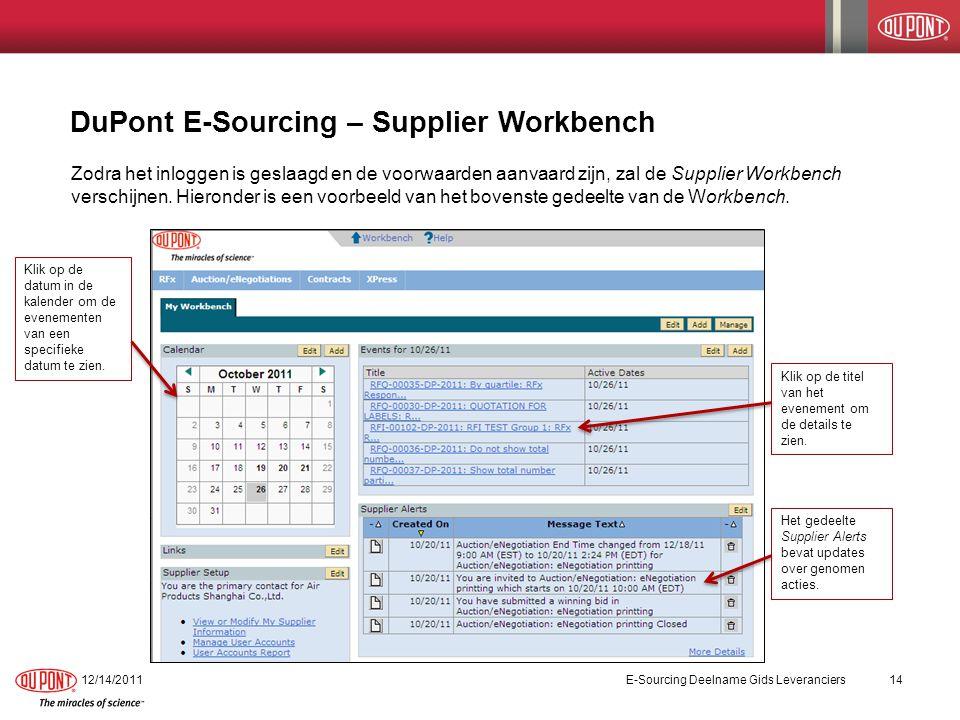 DuPont E-Sourcing – Supplier Workbench (vervolg) 7/20/2014E-Sourcing Deelname Gids Leveranciers15 Hieronder is een voorbeeld van het tweede gedeelte van de Supplier Workbench.