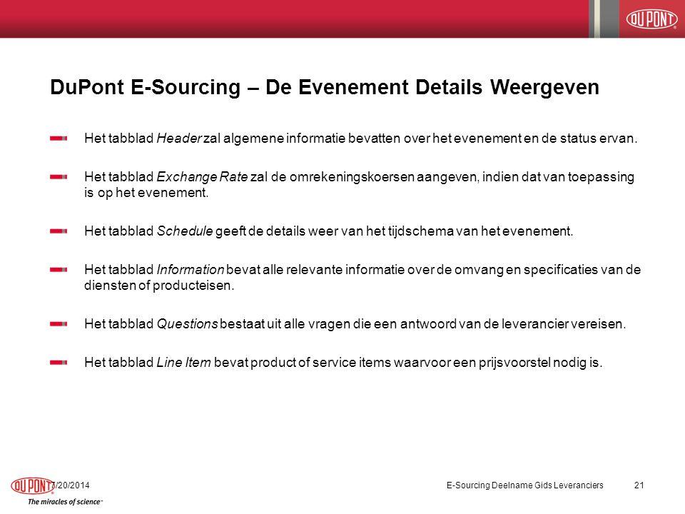 DuPont E-Sourcing – De Evenement Details Weergeven 7/20/2014E-Sourcing Deelname Gids Leveranciers21 Het tabblad Header zal algemene informatie bevatten over het evenement en de status ervan.