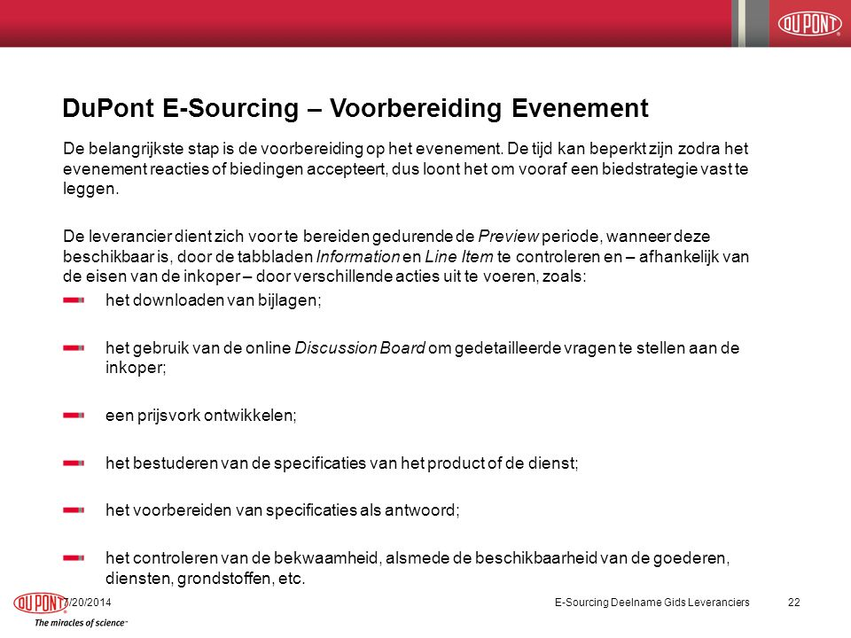 DuPont E-Sourcing – Voorbereiding Evenement 7/20/2014E-Sourcing Deelname Gids Leveranciers22 De belangrijkste stap is de voorbereiding op het evenement.