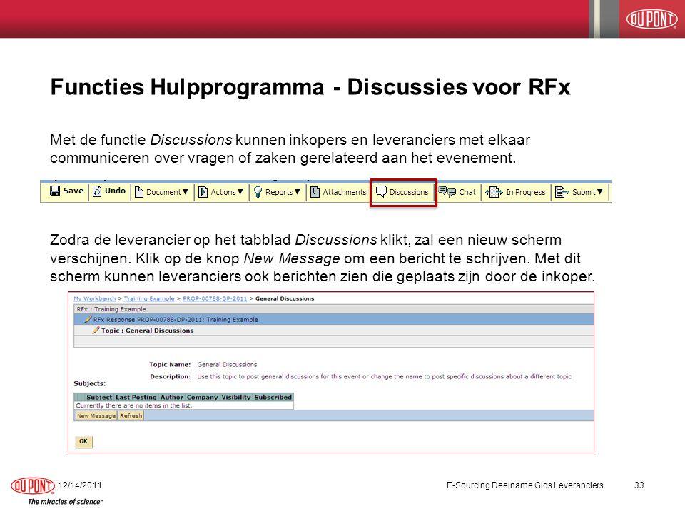 Functies Hulpprogramma - Discussies voor RFx Met de functie Discussions kunnen inkopers en leveranciers met elkaar communiceren over vragen of zaken gerelateerd aan het evenement.