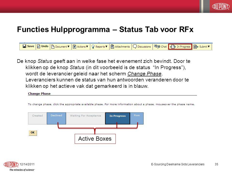 Functies Hulpprogramma – Status Tab voor RFx De knop Status geeft aan in welke fase het evenement zich bevindt.