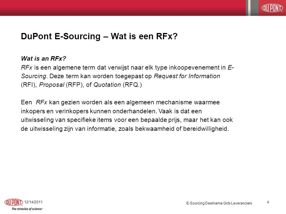 DuPont E-Sourcing – Wat is een RFx? Wat is an RFx? RFx is een algemene term dat verwijst naar elk type inkoopevenement in E- Sourcing. Deze term kan w