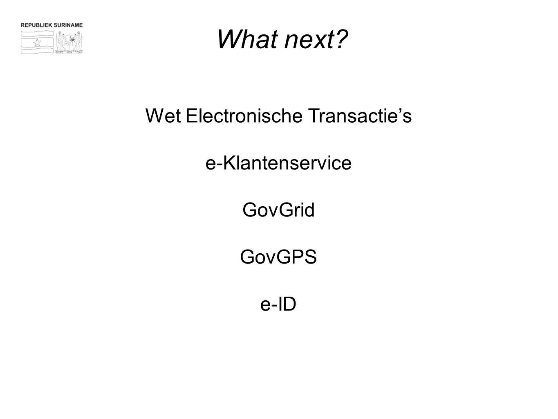 What next? Wet Electronische Transactie's e-Klantenservice GovGrid GovGPS e-ID