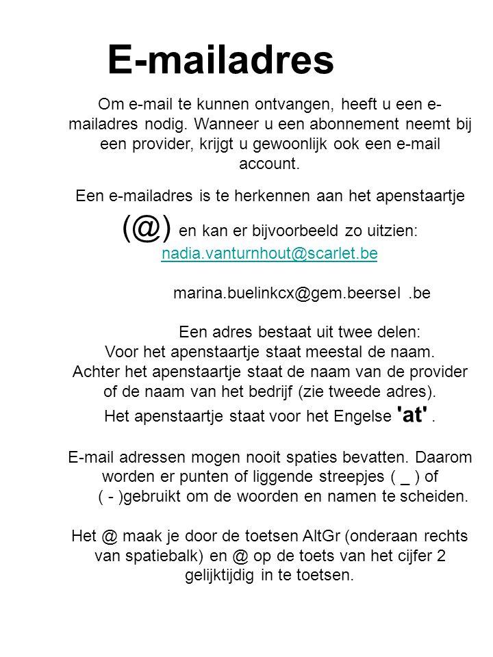 E-mailadres Om e-mail te kunnen ontvangen, heeft u een e- mailadres nodig.