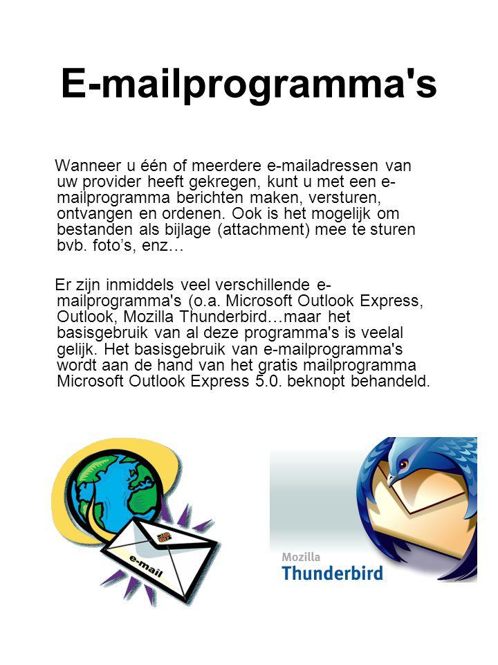 E-mailprogramma s Wanneer u één of meerdere e-mailadressen van uw provider heeft gekregen, kunt u met een e- mailprogramma berichten maken, versturen, ontvangen en ordenen.
