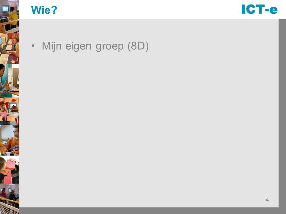4 Wie? Mijn eigen groep (8D)