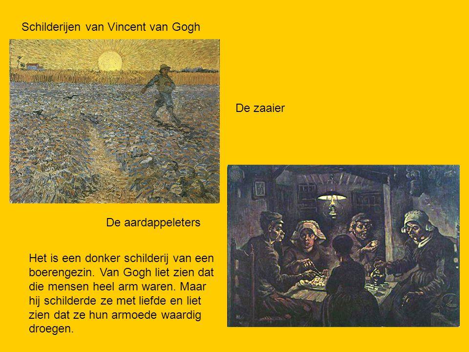 Schilderijen van Vincent van Gogh De zaaier De aardappeleters Het is een donker schilderij van een boerengezin.