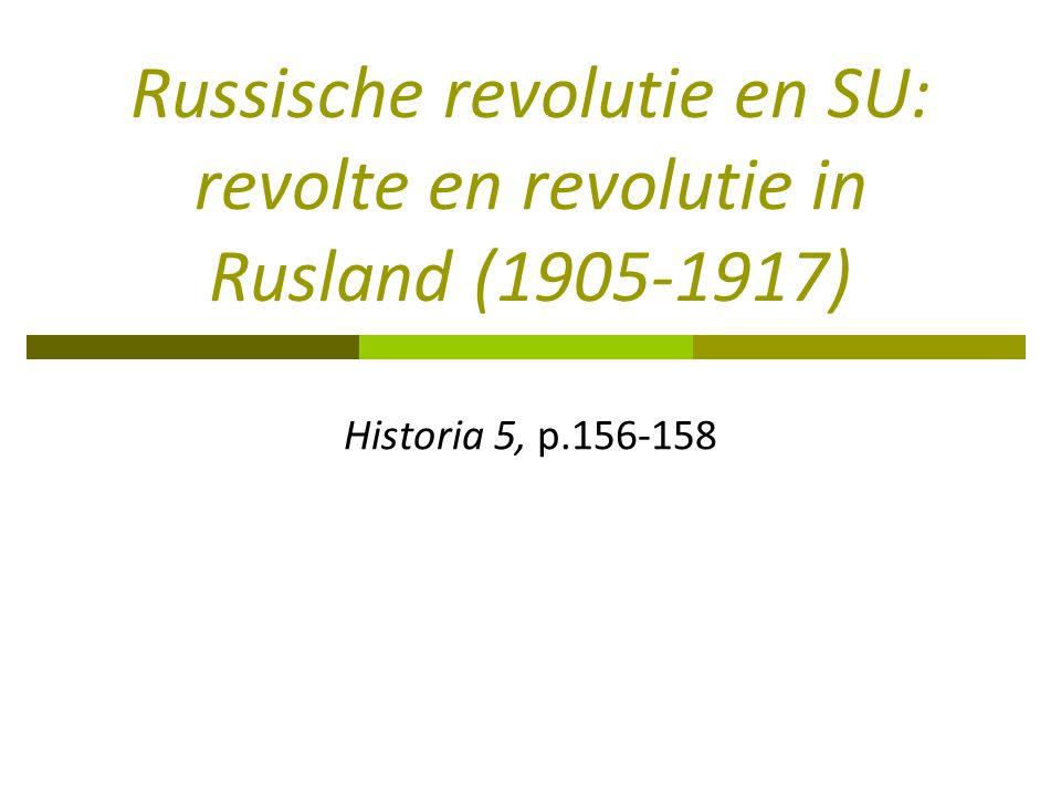Russische revolutie en SU: revolte en revolutie in Rusland (1905-1917) Historia 5, p.156-158
