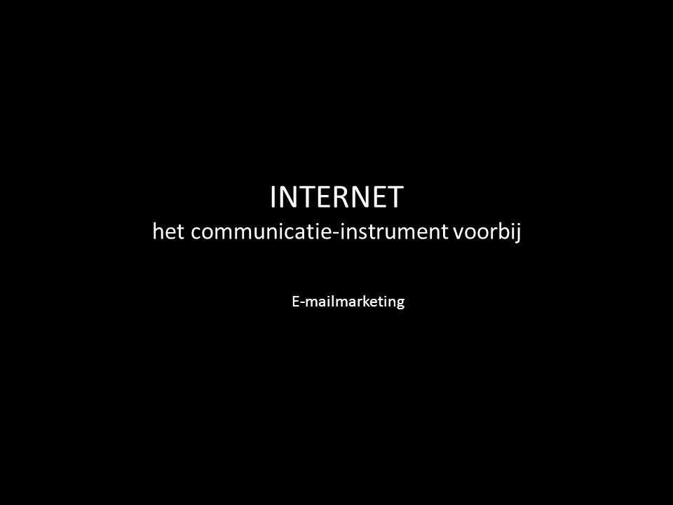 INTERNET het communicatie-instrument voorbij E-mailmarketing