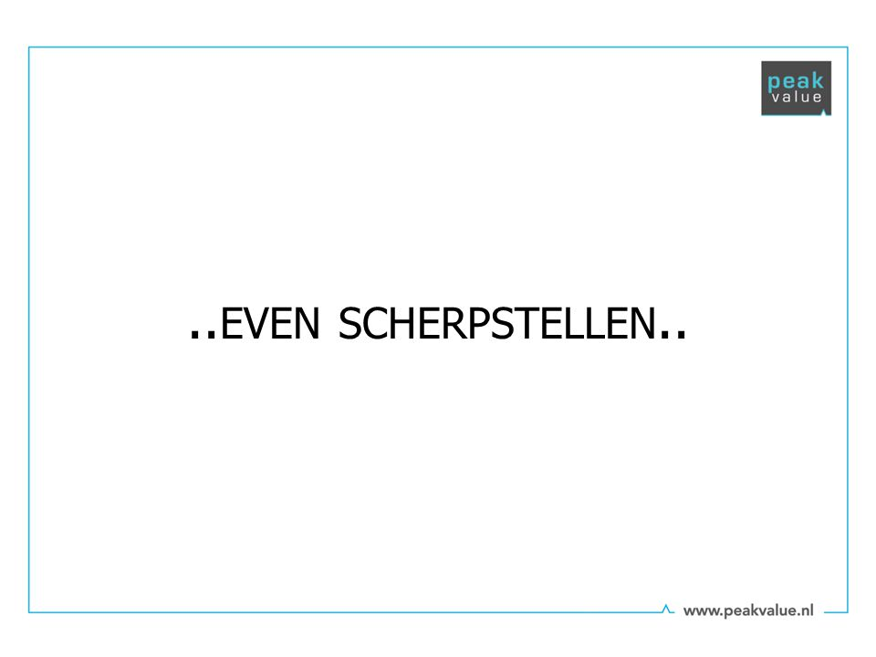 .. EVEN SCHERPSTELLEN..