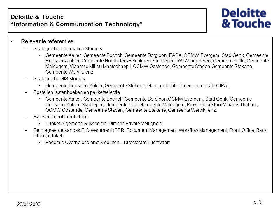 "23/04/2003 p. 31 Deloitte & Touche ""Information & Communication Technology"" Relevante referenties –Strategische Informatica Studie's Gemeente Aalter,"