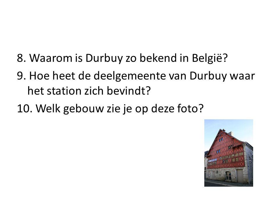 8. Waarom is Durbuy zo bekend in België? 9. Hoe heet de deelgemeente van Durbuy waar het station zich bevindt? 10. Welk gebouw zie je op deze foto?