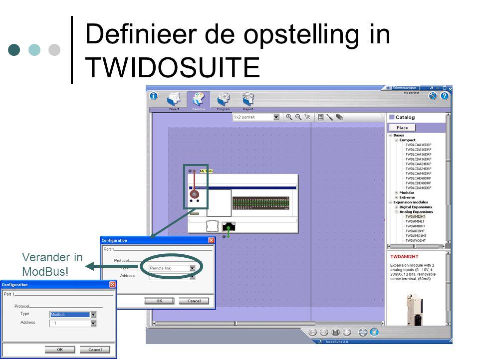 F. Rubben, ing. Definieer de opstelling in TWIDOSUITE Verander in ModBus!