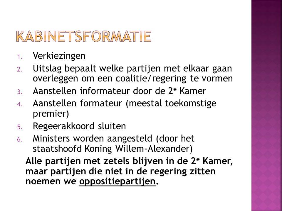 1. Verkiezingen 2. Uitslag bepaalt welke partijen met elkaar gaan overleggen om een coalitie/regering te vormen 3. Aanstellen informateur door de 2 e