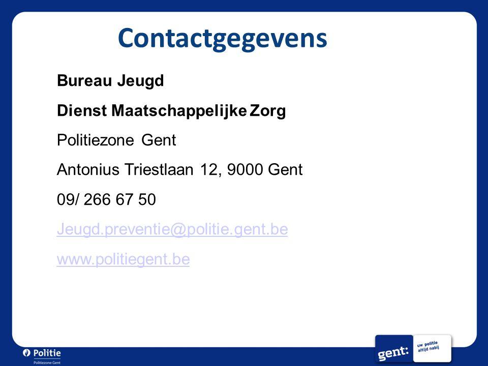 Contactgegevens Bureau Jeugd Dienst Maatschappelijke Zorg Politiezone Gent Antonius Triestlaan 12, 9000 Gent 09/ 266 67 50 Jeugd.preventie@politie.gent.be www.politiegent.be