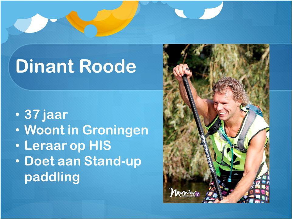 Dinant Roode 37 jaar Woont in Groningen Leraar op HIS Doet aan Stand-up paddling