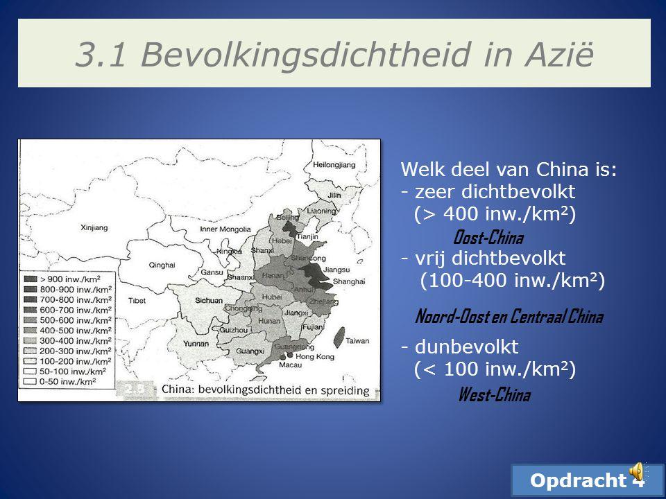 3. Bevolkingsspreiding 3.1 Bevolkingsdichtheid Azië Inwoners per km 2 Minder dan 1 1 - 10 10 – 50 50 – 100 100 of meer Agglomeratie met meer dan 10 mi