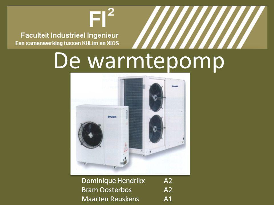 De warmtepomp Dominique HendrikxA2 Bram OosterbosA2 Maarten ReuskensA1