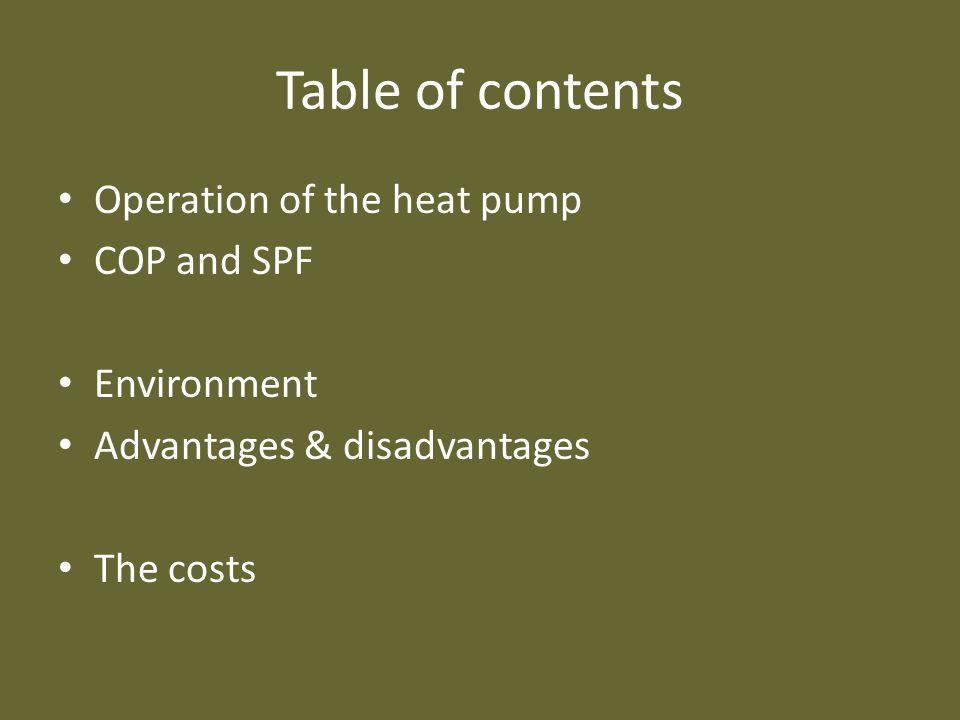 Werking Temperatuur van hoog naar laag Bij warmtepomp tegenovergestelde Tweede hoofdwet thermodynamica Gaat niet zomaar Werking COP vs SPF Milieu CO2- uitstoot Voor- nadelen Kosten