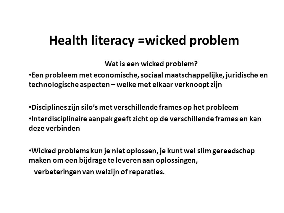 Health literacy =wicked problem Wat is een wicked problem.
