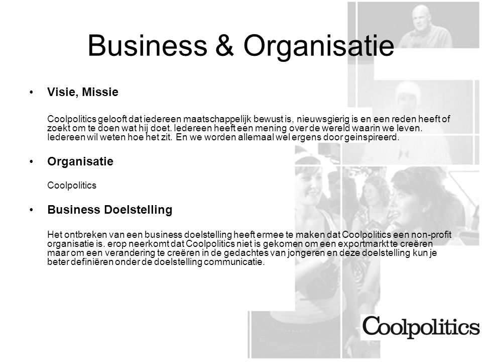 Marketing & Communicatie Marketing Doelstellingen Eveneens zal Coolpolitics hier geen doelstelling definiëren.