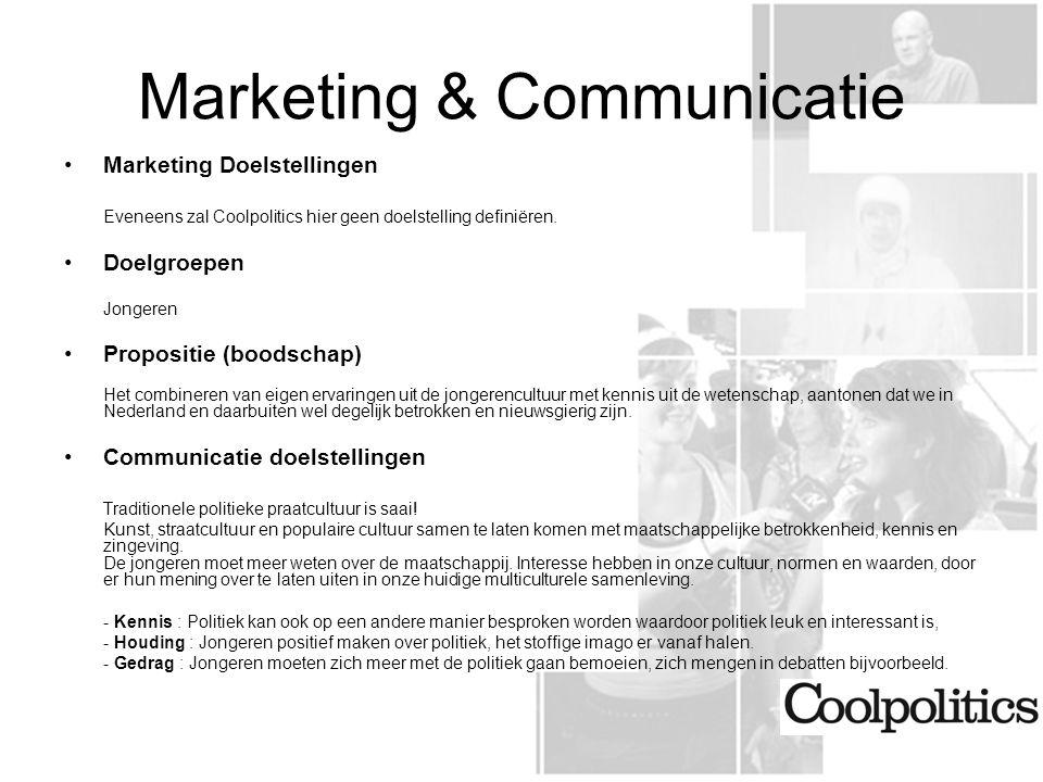 Marketing & Communicatie Marketing Doelstellingen Eveneens zal Coolpolitics hier geen doelstelling definiëren.