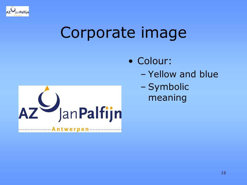 38 Corporate image Colour: –Yellow and blue –Symbolic meaning