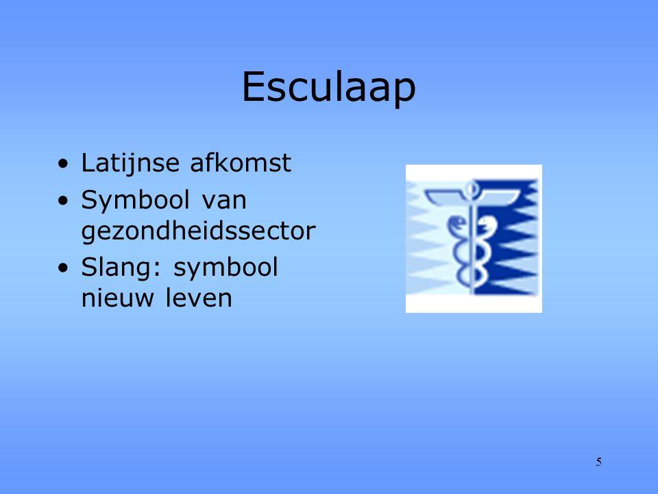 5 Esculaap Latijnse afkomst Symbool van gezondheidssector Slang: symbool nieuw leven