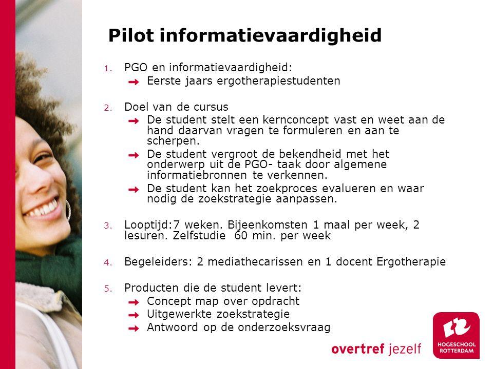 Pilot informatievaardigheid 1. PGO en informatievaardigheid: Eerste jaars ergotherapiestudenten 2. Doel van de cursus De student stelt een kernconcept