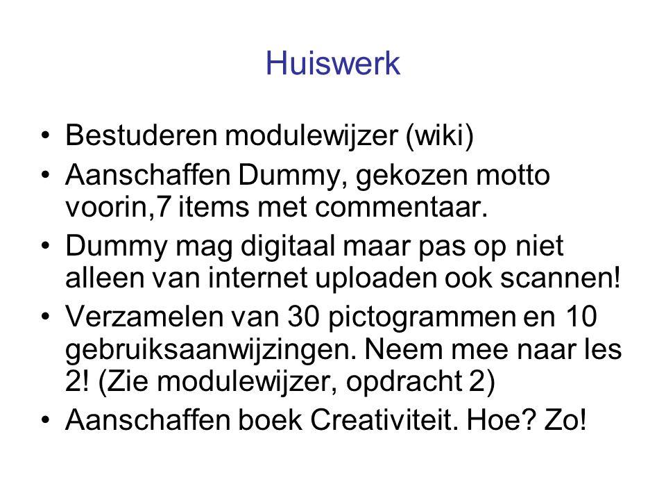 Huiswerk Bestuderen modulewijzer (wiki) Aanschaffen Dummy, gekozen motto voorin,7 items met commentaar. Dummy mag digitaal maar pas op niet alleen van