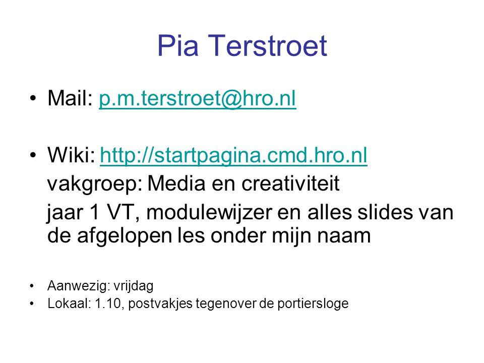 Mail: p.m.terstroet@hro.nlp.m.terstroet@hro.nl Wiki: http://startpagina.cmd.hro.nlhttp://startpagina.cmd.hro.nl vakgroep: Media en creativiteit jaar 1