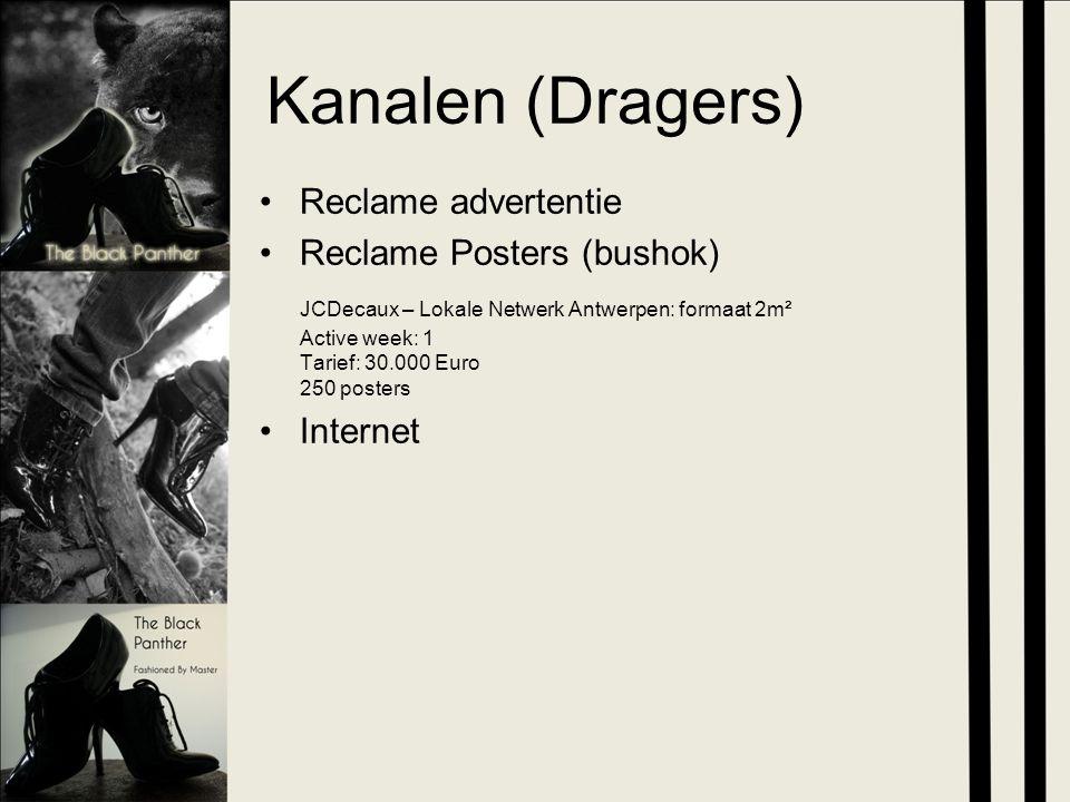 Kanalen (Dragers) Reclame advertentie Reclame Posters (bushok) JCDecaux – Lokale Netwerk Antwerpen: formaat 2m² Active week: 1 Tarief: 30.000 Euro 250 posters Internet
