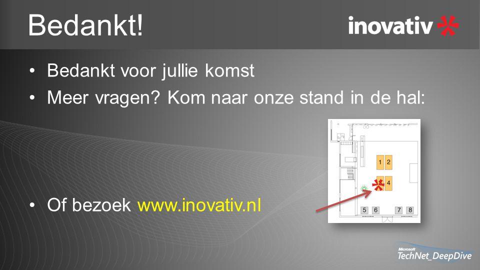 Bedankt! Bedankt voor jullie komst Meer vragen? Kom naar onze stand in de hal: Of bezoek www.inovativ.nl