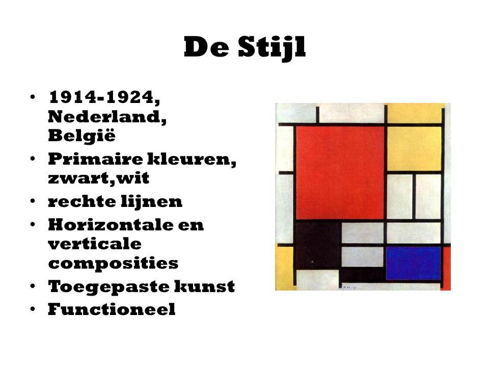 De Stijl 1914-1924, Nederland, België Primaire kleuren, zwart,wit rechte lijnen Horizontale en verticale composities Toegepaste kunst Functioneel