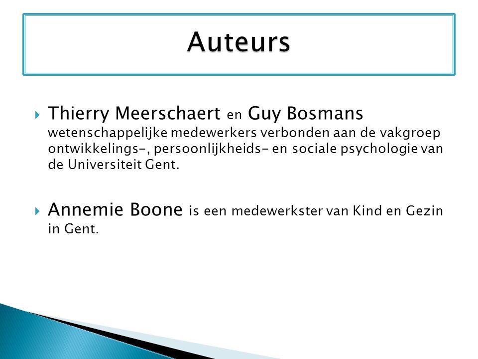  Thierry Meerschaert en Guy Bosmans wetenschappelijke medewerkers verbonden aan de vakgroep ontwikkelings-, persoonlijkheids- en sociale psychologie