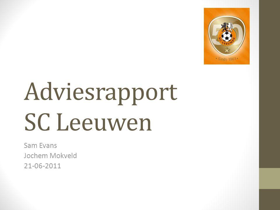 Adviesrapport SC Leeuwen Sam Evans Jochem Mokveld 21-06-2011