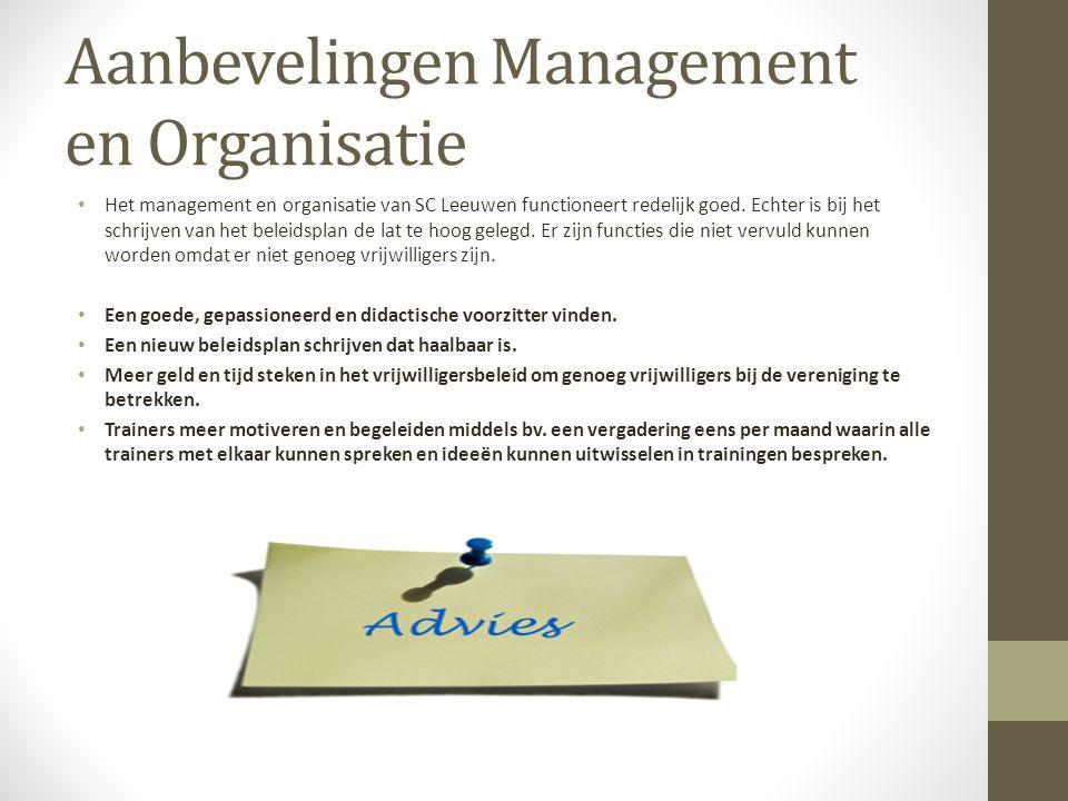 Aanbevelingen Management en Organisatie Het management en organisatie van SC Leeuwen functioneert redelijk goed.