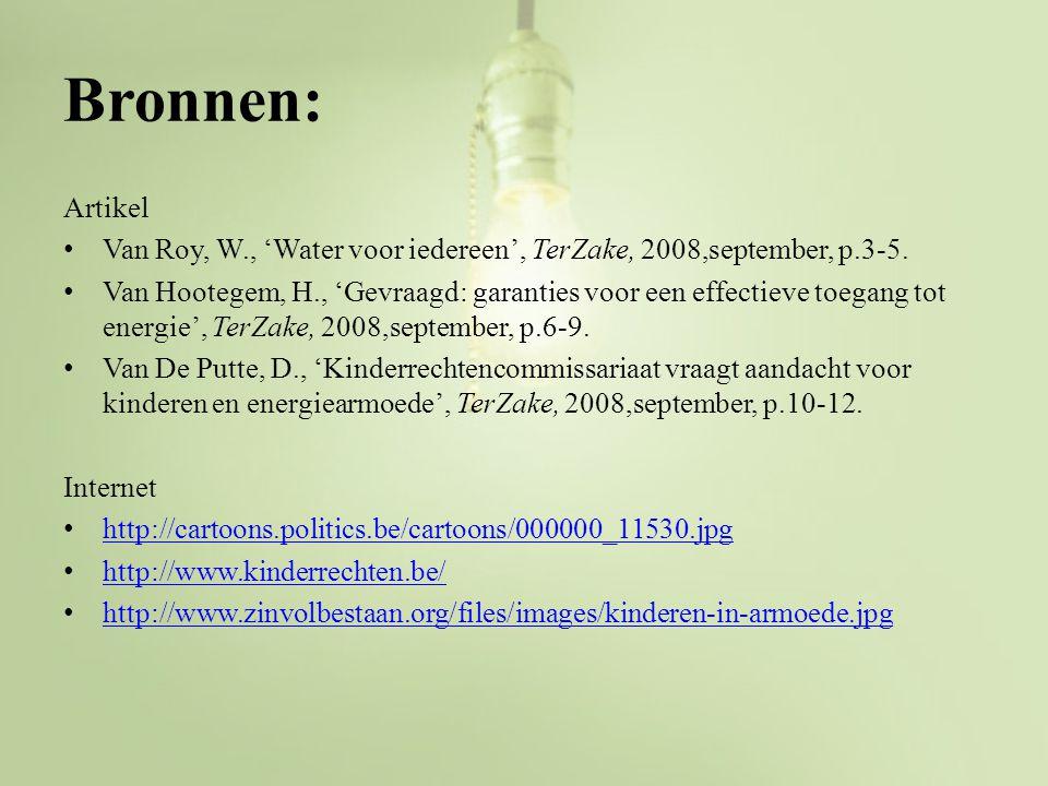 Bronnen: Artikel Van Roy, W., 'Water voor iedereen', TerZake, 2008,september, p.3-5. Van Hootegem, H., 'Gevraagd: garanties voor een effectieve toegan