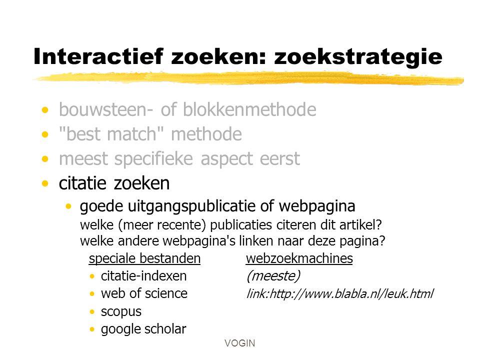 Interactief zoeken: Aanpassen zoekprofiel opbrengst te klein : aspect weglaten aspect ruimer definiëren (vraag-expansie / term-uitdij methode) toevoegen van synoniemen, specifiekere termen, gebruik van ruimere termen, gebruik van truncatie.