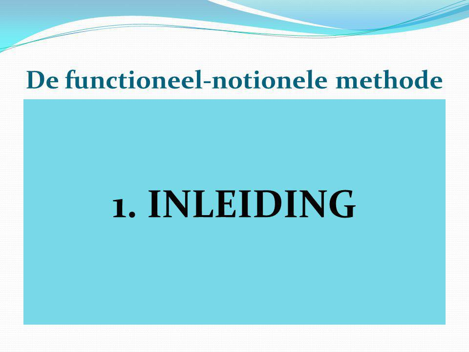 De functioneel-notionele methode 1. INLEIDING